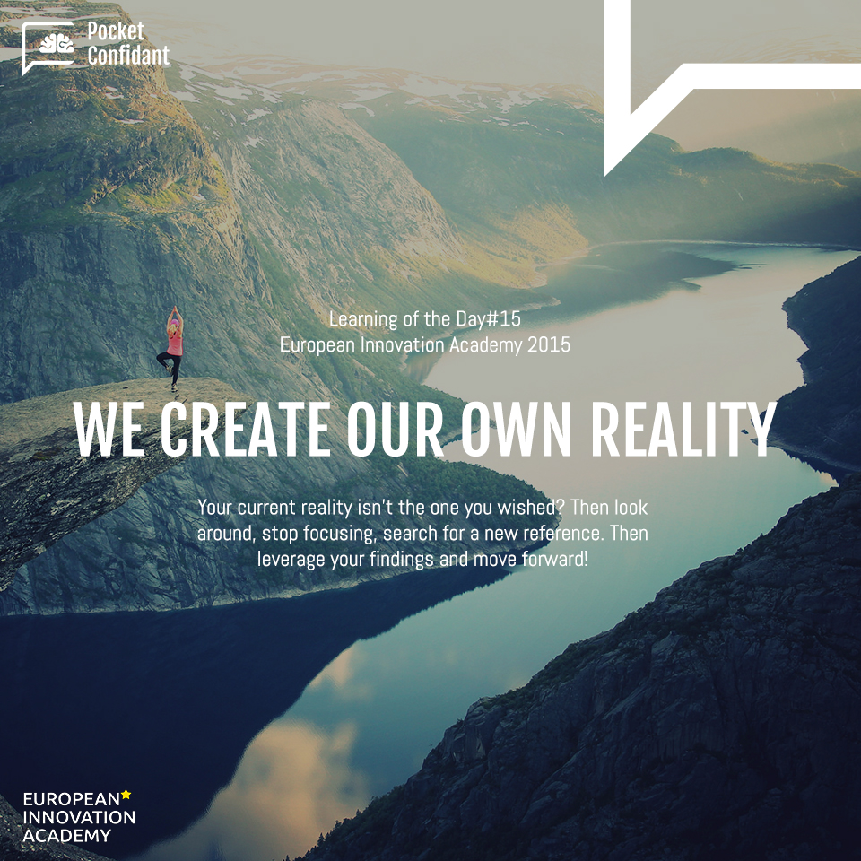 EIA Learning Day#15: We create our own reality