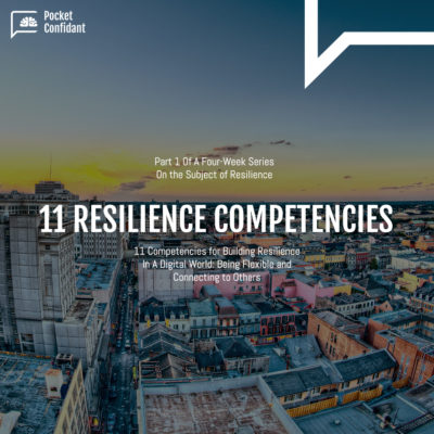 11 Competencies for Building Resilience in A Digital World: Being Flexible and Connecting to Others