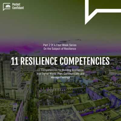 11 Competencies for Building Resilience In A Digital World - Part 2: Plan, Communicate and Manage Feelings
