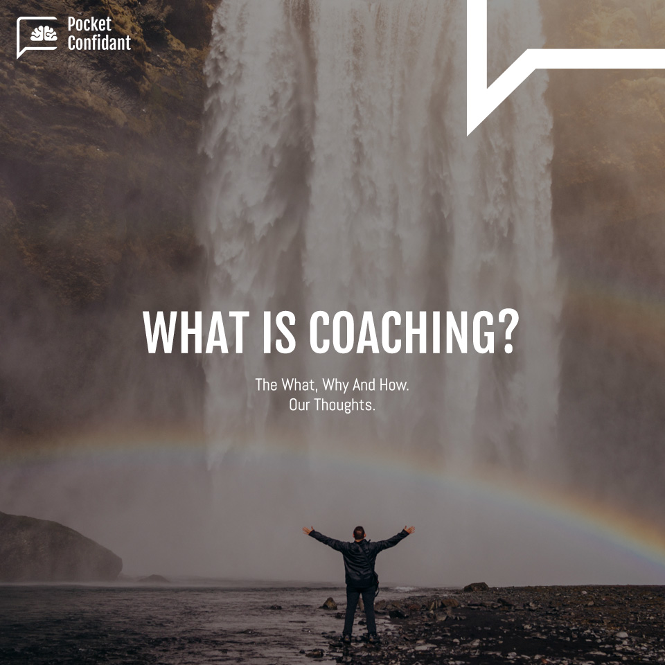 Coaching: The What, Why And How. Our thoughts.